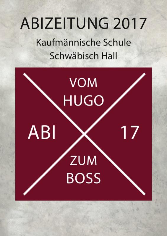 Titelbild der Abizeitung 2016/17 Kaufmännishe Schule Schwäbisch Hall